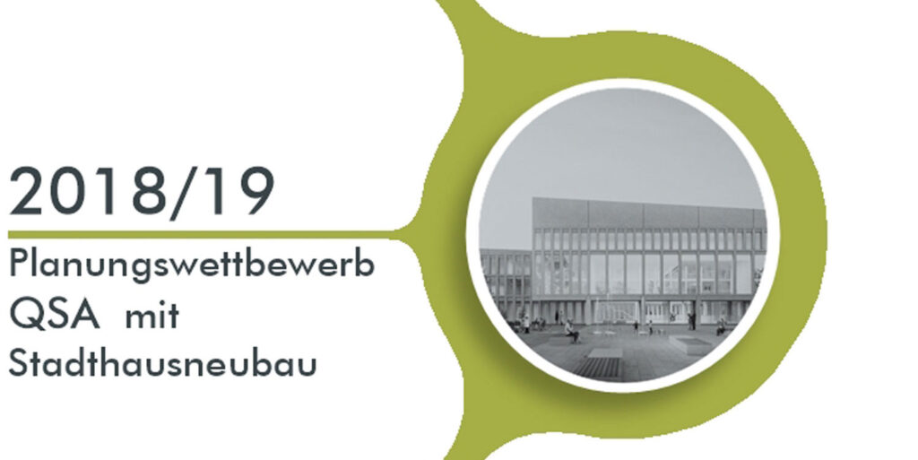 2018/19 Planungswettbewerb QSA mit Stadthausneubau