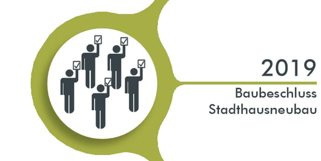 2019 Baubeschluss Stadthausneubau